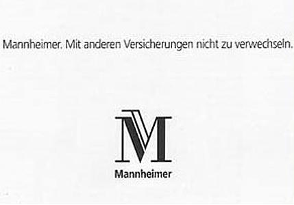 ... Nur bei der Mannheimer weiss man nicht so recht, ob sie auch wirklich für einen da ist, was auch immer passiert ...